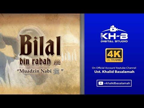 Sirah Sahabat ke 21 - Bilal bin Rabah Radhiallahu'anhu