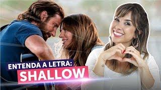 Entenda a letra de SHALLOW (Nasce uma Estrela) | Inglês com Música #4