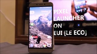 How To Install Pixel Launcher On LeEco Le 2/LeTv Devices [Without Root On Android]