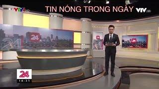 Chuyển động 24h Tối ngày 17/01/2019. Truyền hình Việt Nam