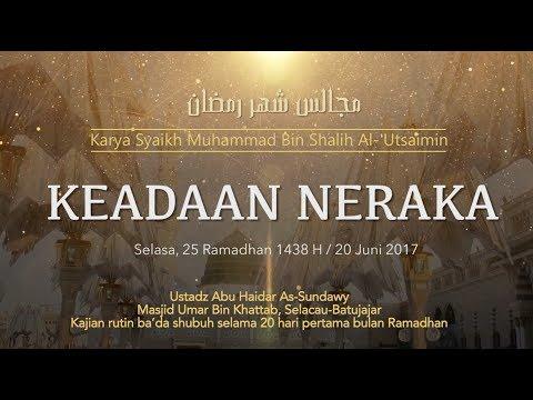 Ustadz Abu Haidar As Sundawy : KEADAAN NERAKA || Majelis Bulan Ramadhan #18