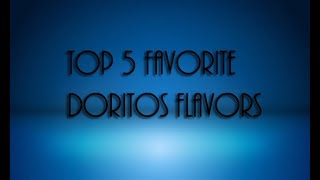 Top 5 Dorito Chip Flavors