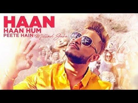 download lagu Millind Gaba: Haan Haan Hum Peete Hain  Song gratis