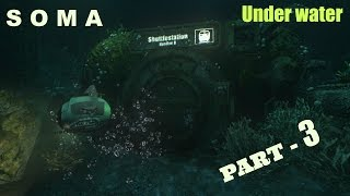 SOMA PC Gameplay Part 3 - Underwater GTX 750 Ultra HD 60fps