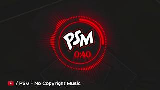 Infinity Music 2019 - Royalty free music { No Copyright Music } PSM Channel