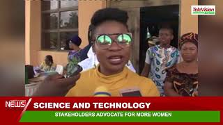 SCIENCE AND TECHNOLOGY STAKEHOLDERS ADVOCATE FOR MORE WOMEN