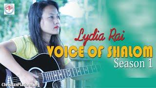 Lydia Rai -  VOICE OF SHALOM Season 1 || JUKEBOX Nepali Christian (Full Album)