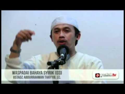 Video Ceramah Islam: Waspadai Bahaya Syirik (03)
