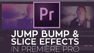 Ask Rampant Jump Bump and Slice Effects in Adobe Premiere Pro