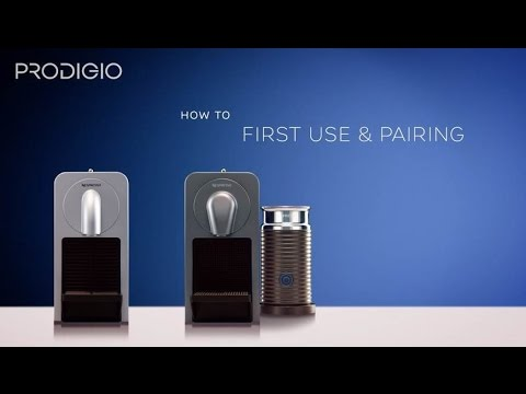 How to pair and use for the first time your Prodigio and Prodigio & Milk Machine