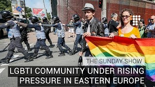 The Sunday Show – LGBTI Community Under Rising Pressure In Eastern Europe