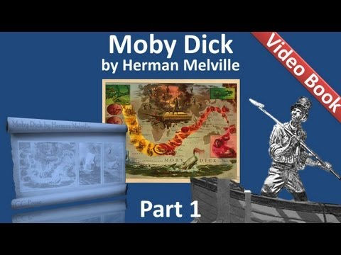 Part 01 - Moby Dick Audiobook by Herman Melville (Chs 001-009)