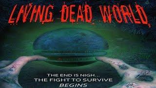 LIVING DEAD WORLD - new zombie movie!
