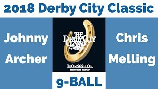 Johnny Archer vs Chris Melling - 9 Ball - 2018 Derby City Classic