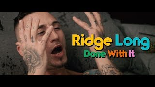 Ridge Long - Done With It (Official Music Video)