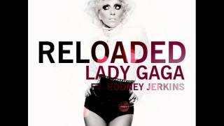 Watch Lady Gaga Reloaded video