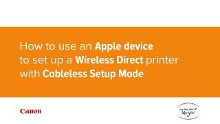 How to use an Apple device to set up a Wireless Direct printer with Cableless Setup Mode