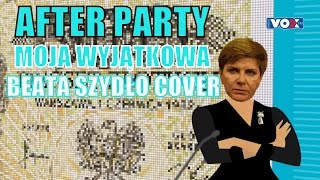 After Party - Moja wyjątkowa (Beata Szydło COVER)