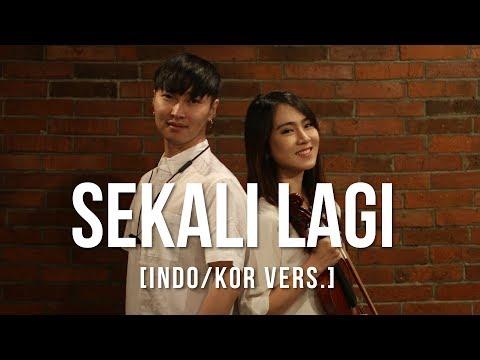 SEKALI LAGI - ISYANA SARASVATI (ft. KEZIA AMELIA) COVER KOREA + VIOLIN