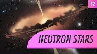 Neutron Stars: Crash Course Astronomy #32