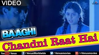 Chandni Raat Hai (Baaghi)