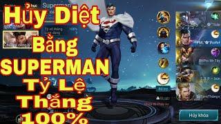 Liên Quân | Sức Mạnh Vô Địch Của Superman Khiến Team Bạn Hoảng Sợ -Tỷ Lệ Thắng 100% Khi cầm Superman