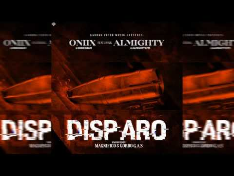 Almighty Ft Oniix - Disparo [Official Audio]