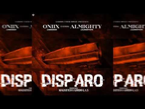Almighty Ft Oniix - Disparo [Official Audio]