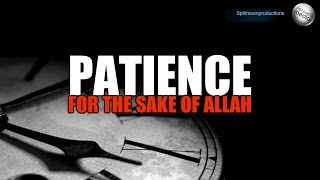 Patience for the sake of Allah (SWT) ᴴᴰ | Sheikh Shady Alsuleiman