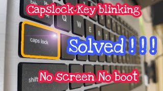 Laptop CAPSLOCK key flashing and no Screen Solved | SIMPLE FIX |