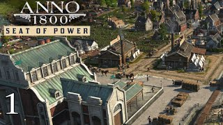 Anno 1800 Season 2 - Seat of Power DLC | LET'S GET STARTED | Modded Let's Play | #1