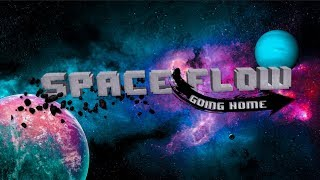 Space Flow: Going Home - Smile | Mini live gameplay trailer