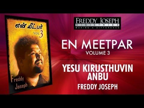 Yesu Kirusthuvin Anbu - En Meetpar Vol 3 - Freddy Joseph video