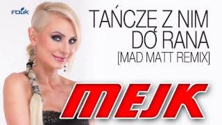 Mejk - Ta�cz� z nim do rana [Mad Matt RMX] (Official Audio)
