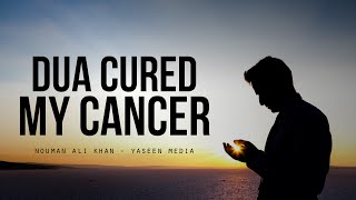 Dua Cured My Cancer – Nouman Ali Khan – Yaseen Media