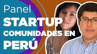Panel Startup - Comunidades en Perú #DevHangout