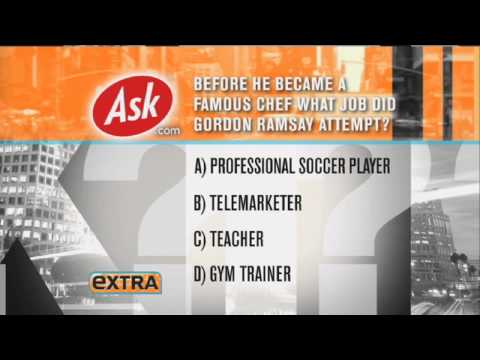 Before he became a famous chef what job did Gordon Ramsay attempt? - Ask.com on EXTRA