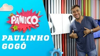 Paulinho Gogó - Pânico - 23/05/19