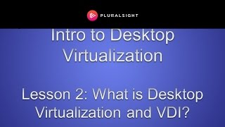 What is Desktop Virtualization and VDI?