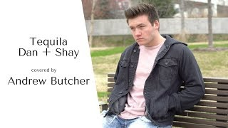 Download Lagu Best Tequila By Dan + Shay Cover | Andrew Butcher Gratis STAFABAND