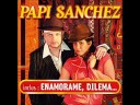 Papi Sanchez de Enamorame (Dj [video]