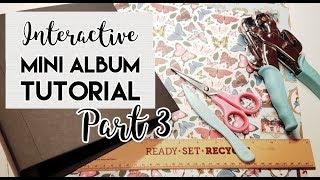 8x8 Interactive Mini Album Tutorial Part 3 (DT for CCC)