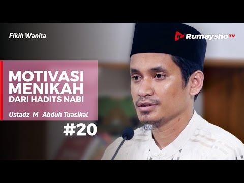 Fikih Wanita (20) - Motivasi Menikah dari Hadits Nabi - Ustadz Muhammad Abduh Tuasikal