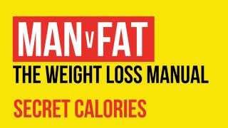 Man V Fat Tips: Secret Calories