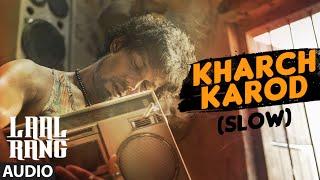 KHARCH KAROD (SLOW) Full Song   LAAL RANG   Randeep Hooda   T-Series
