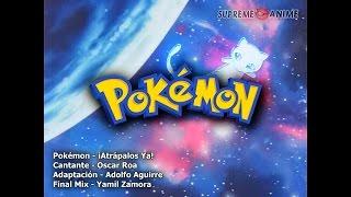 Pokemon - Atrapalos Ya! - Opening 1 Original - Intro - Español Latino