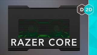 Razer Core - Things You Need to Know