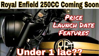 Royal Enfield 250 cc coming soon  | Price | Launch Date