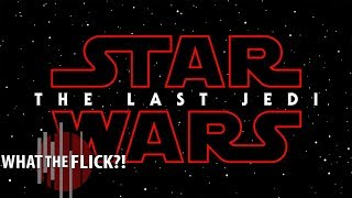 Star Wars: The Last Jedi - Official Movie Review