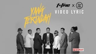 T-Five - Yang Terindah feat Rayi Putra (Official Lyric Video)